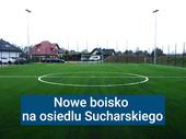 Nowe boisko na osiedlu Sucharskiego (Budżet Obywatelski)