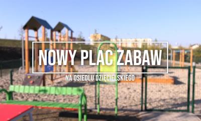 Nowy plac zabaw na osiedlu Dzięcielskiego