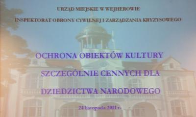 Konferencja Ochrona Obiektów Kultury Szczególnie Cennych dla Dziedzictwa narodfowego - 24.11.2011