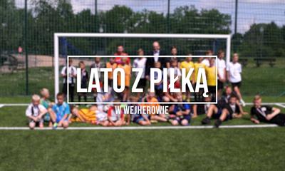 Lato z piłką w Wejherowie