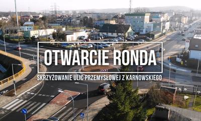 Otwarcie ronda na skrzyżowaniu ulic Przemysłowej z Karnowskiego