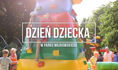 Dzień Dziecka w Parku Majkowskiego