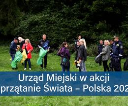 Urząd Miejski w akcji Sprzątanie Świata - Polska 2021