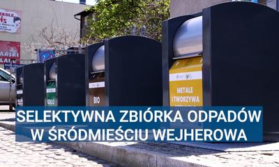 Selektywna zbiórka odpadów w śródmieściu Wejherowa