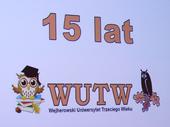 Jubileusz 15.lecia WUTW
