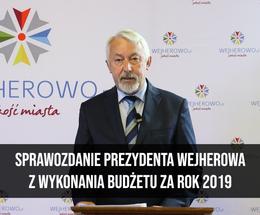 Sprawozdanie Prezydenta Wejherowa z wykonania budżetu za 2019 rok