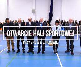 Otwarcie hali sportowej przy SP5 w Wejherowie