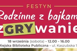 """Festyn w wejherowskiej bibliotece """"Rodzinne z bajkami zGRYwanie"""""""