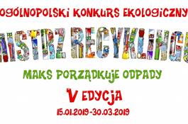 """Ogólnopolski Konkurs  Ekologiczny """"Mistrz Recyklingu"""""""
