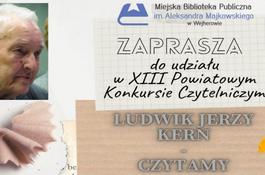 """XIII Powiatowy Konkurs Czytelniczy """"Ludwik Jerzy Kern - Czytamy"""""""