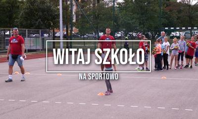 Witaj Szkoło na Sportowo