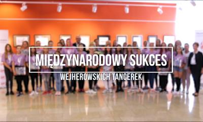 Tancerki z Wejherowa zwyciężyły w międzynarodowym konkursie tancznym