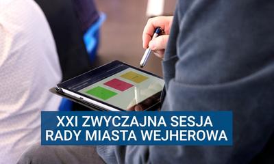 XXI zwyczajna sesja Rady Miasta Wejherowa