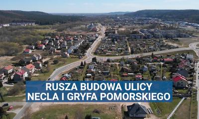 Rusza budowa ulic Necla i Gryfa Pomorskiego
