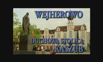 Wejherowo -Duchowa Stolica Kaszub- 17min50sek